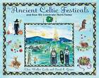 The Ancient Celtic Festivals: And How We Celebrate Them Today by Frank E. Gerace, Clare Walker Leslie (Paperback, 2008)