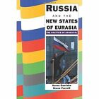 Russia and the New States of Eurasia: The Politics of Upheaval by Bruce Parrott, Karen Dawisha (Paperback, 1994)