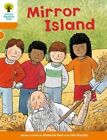Oxford Reading Tree Biff Chip and Kipper Stories: Level 6 More Stories A: Mirror Island by Roderick Hunt (Paperback, 2015)