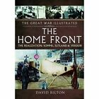 The Great War Illustrated - The Home Front: The Realization - Somme, Jutland and Verdun by David Bilton (Paperback, 2016)