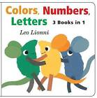 Colors, Numbers, Letters by Leo Lionni (Board book, 2010)