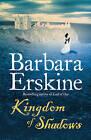 Kingdom of Shadows by Barbara Erskine (Paperback, 2009)
