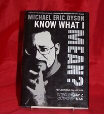 SIGNED Know What I Mean? Reflections on Hip-Hop, Michael Eric Dyson HC/DJ 1st ed