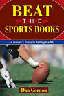 Beat the Sports Books: An Insider's Guide to Betting the NFL by Dan Gordon (Paperback / softback, 2008)