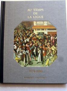 Details Sur Livre Histoire De France Et Des Francais Au Jour Le Jour Au Temps De La Ligue