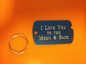 BLUE I LOVE YOU TO THE MOON & BACK MILITARY DOG TAG ENGRAVED PENDANT KEYCHAIN