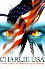 Charlie USA: A Novel of Terror and Redemption by Bill McBirney (Paperback / softback, 2001)