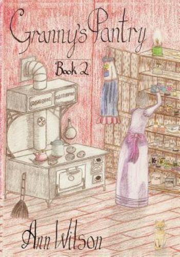 Granny's Pantry #2 by Ann Wilson