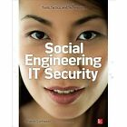 Social Engineering in IT Security: Tools, Tactics, and Techniques by Sharon Conheady (Paperback, 2014)