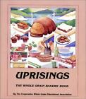 Uprisings : The Whole Grain Baker's Book (1990, Hardcover)
