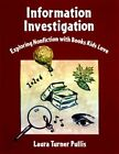 Information Investigation: Exploring Nonfiction with Books Kids Love by Laura Pullise (Paperback, 1998)