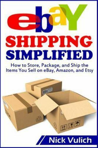 Ebay Selling Made Easy Ser Ebay Shipping Simplified How To Store Package And Ship The Items You Sell On Ebay Amazon And Etsy By Nick Vulich 2014 Trade Paperback For Sale