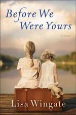 Before We Were Yours by Lisa Wingate (2017, Hardcover)