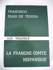 LA FRANCHE-COMTE HISPANIQUE - Francisco Elias De Tejada - 1977