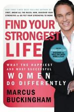 Find Your Strongest Life: What the Happiest and Most Successful Women Do Differ