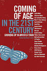 Coming of Age in the 21st Century: Growing Up in America Today by New Press (Paperback / softback, 2008)