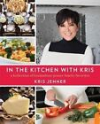 In the Kitchen with Kris: A Kollection of Kardashian-Jenner Family Favorites by Kris Jenner (Hardback, 2014)