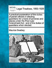A Practical Explanation of the Duties of Parish Officers in Electing Guardians for Unions of Parishes and Places Under the Poor Law Amendment ACT: And of the Duties of Guardians When Elected. by Maurice Swabey (Paperback / softback, 2010)