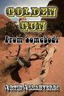 Golden Gun From Somebody 9781453524565 by Artin Allahverdi Paperback