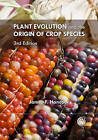 Plant Evolution and the Origin of Crop Species by James F. Hancock (Hardback, 2012)