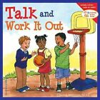 Talk and Work it Out by Cheri J. Meiners (Paperback, 2005)