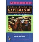 Video Night in Kathmandu: And Other Reports from the Not-So-Far East by Pico Iyer (Paperback, 1990)