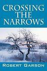 Crossing the Narrows by Professor Robert Garson (Paperback / softback, 2009)