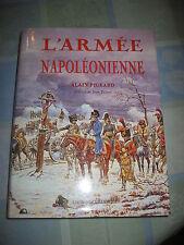 L'Armée Napoléonienne Alain PIGEARD éditions CURANDERA 1993