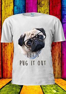 527494e3745a Let's Pug It Out Glasses Cute Dog T-shirt Vest Tank Top Men Women ...