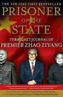Prisoner of the State: The Secret Journal of Zhao Ziyang by Zhao Ziyang (Paperback, 2010)