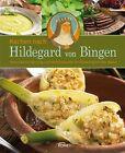Kochen nach Hildegard von Bingen (2013, Gebundene Ausgabe)