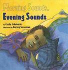 Morning Sounds, Evening Sounds by Cecile Schoberle (Paperback / softback, 2014)