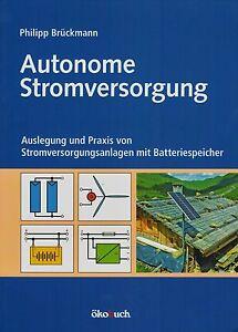 Autonome Stromversorgun<wbr/>g, Anwendungsgebi<wbr/>ete, Batteriespeich<wbr/>er, Solarenergie NEU!