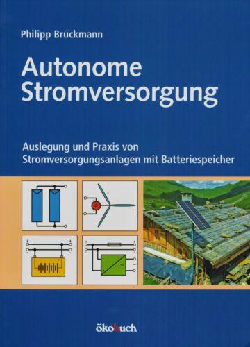 Autonome Stromversorgung, Anwendungsgebiete, Batteriespeicher, Solarenergie NEU!