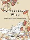 Australian Wild: An Australian Animal Colouring Book by Isabel Jeppe (Paperback / softback, 2016)