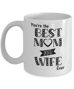 Best Mom Wife Ever Mug Gift For Mother's Day From Husband ...