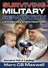 Surviving Military Separation: 365 Days by Marc C. B. Maxwell (Paperback, 2007)