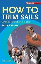 How to Trim Sails: Dinghies to Offshore Cruisers (2nd Edition) by Schweer, Pete