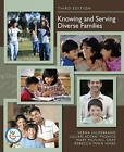 Knowing and Serving Diverse Families by Verna P. Hildebrand, Mary M. Gray, Lillian A. Phenice, Rebecca P. Hines (Paperback, 2007)