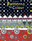 Patterns to Colour by Kirsteen Rogers (Paperback, 2010)