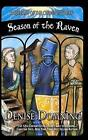 Season of the Raven: A Servant of the Crown Mystery by Denise Domning (Paperback / softback, 2014)