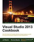 Visual Studio 2013 Cookbook by Jeff Martin, Richard Banks (Paperback, 2014)