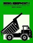 Diesel Equipment I : Lubrication, Hydraulics, Brakes, Wheels, Tires by Erich J. Schulz (1982, Paperback)