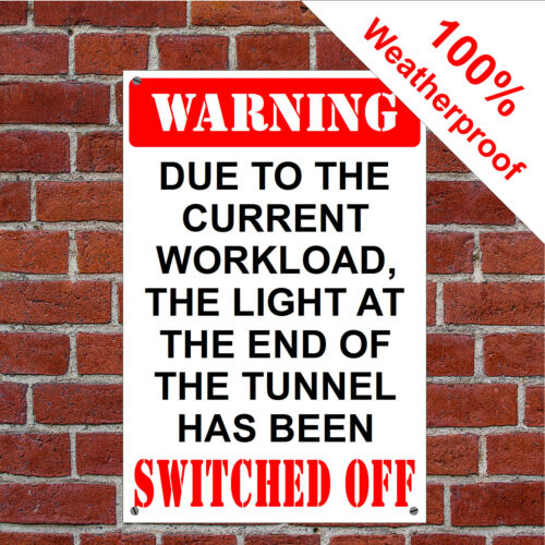 Funny Workload sign 1049 Fun joke workplace notice
