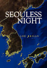 Seouless Night by Lee Reilly (Hardback, 2010)