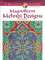 Magnificent Mehndi Designs - A Creative Haven Adult Coloring Book - Dover Pubs