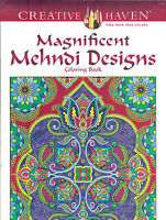 Magnificent Mehndi Designs - A Creative Haven Adult Coloring Book - Dover Pubs
