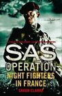 Night Fighters in France by Shaun Clarke (Paperback, 2016)