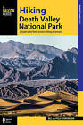 Hiking Death Valley National Park: A Guide to the Park's Greatest Hiking Adventures by Bill Cunningham, Polly Cunningham (Paperback, 2016)