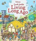 Look Inside Living Long Ago by Abigail Wheatley (Board book, 2015)